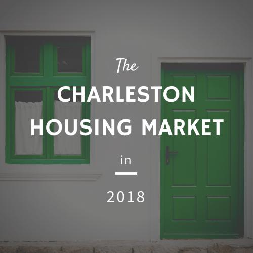 Charleston Housing Market 2018