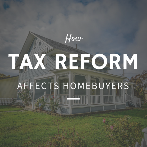 How Tax Reform Affects Homebuyers