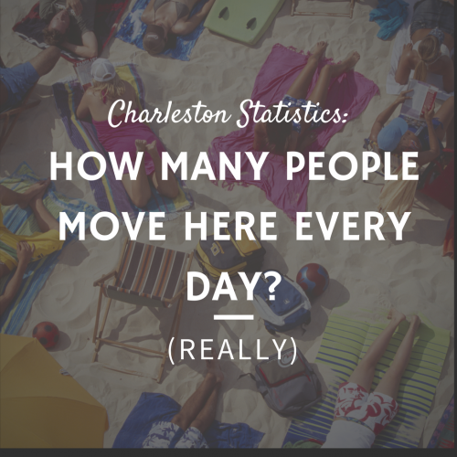 Charleston Area Stats: How Many People Really Move Here Every Day?