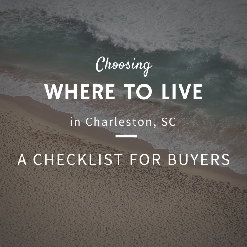 Choosing Where to Live in Charleston: A Checklist