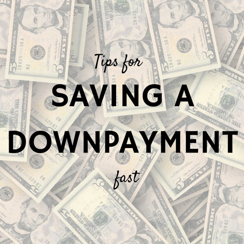 Tips for Saving a Down Payment Fast
