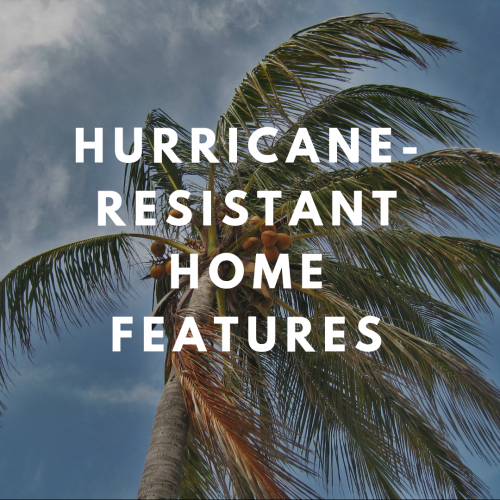 Hurricane-resistant Home Features