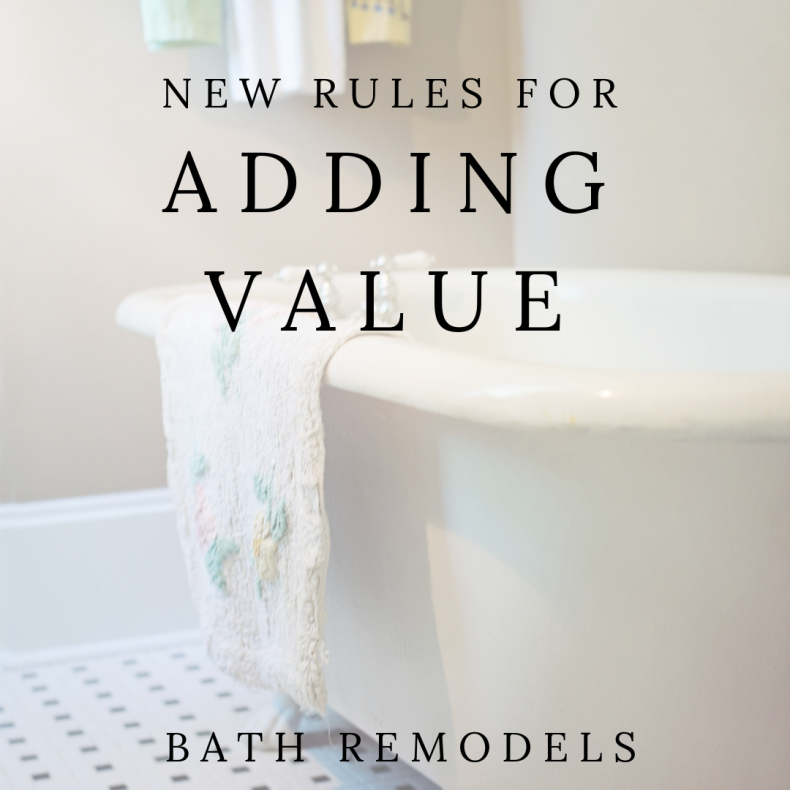 New Rules for Adding Value: Bathroom Remodel