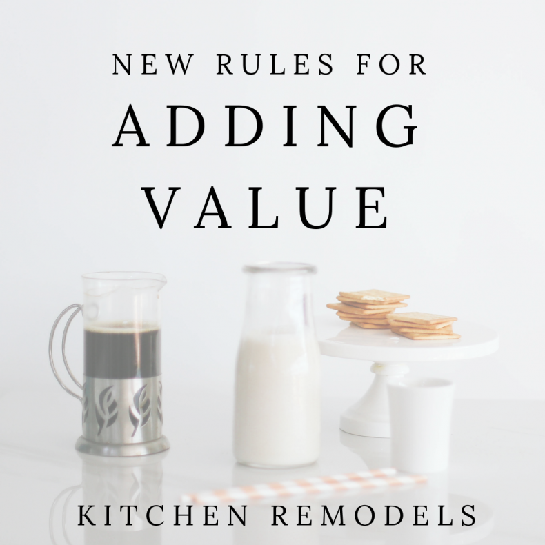 New Rules for Adding Value with Kitchen Remodels